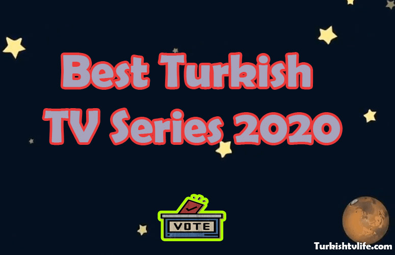 The Best Turkish TV Series 2020